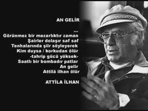 Atilla ilhan,Atilla ilhan angelir,Atilla ilhan an gelir şiiri,Atilla ilhan şiirleri,Atilla ilhan sözleri