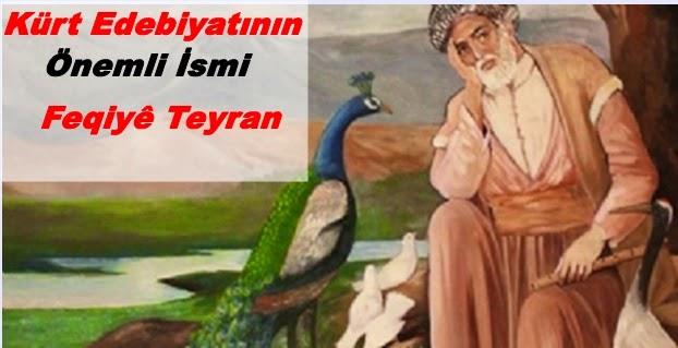 Feqîyê Teyran,Feqîyê Teyran kimdir,Feqîyê Teyran biyografi,Feqîyê Teyran şiirleri,Feqîyê Teyran sözleri,Feqîyê Teyran nereli