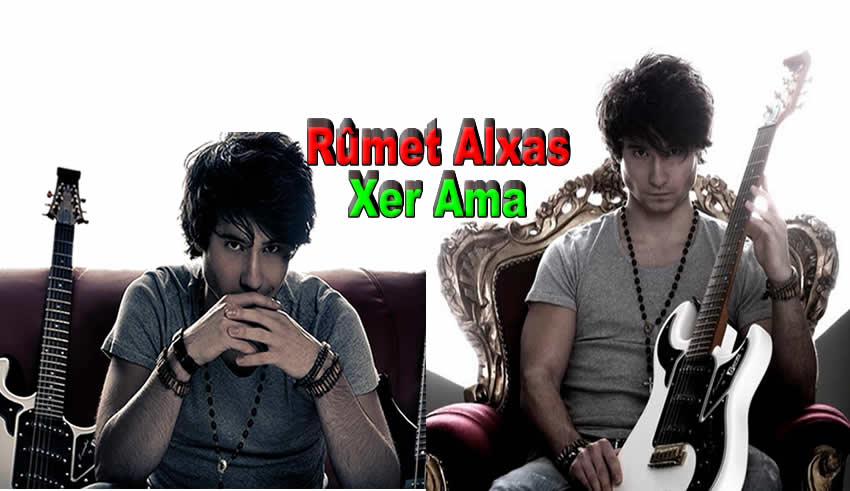 Rûmet Alxas Xer Ama,Rûmet Alxas,Rûmet Alxas şarkıları,Rûmet Alxas kimdir,Rûmet Alxas cover,Rûmet Alxas kiye,Rûmet ,Alxas ,Rûmet Alxas hoşgeldin,Rûmet Alxas zaza