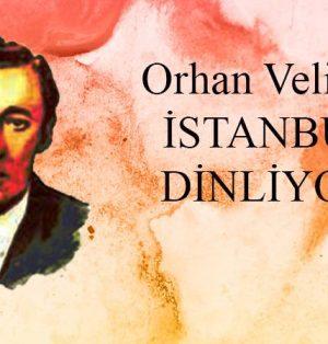 İstanbul'u dinliyorum, gözlerim kapalı
