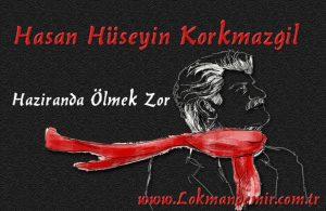 Hasan Hüseyin Korkmazgil- haziranda ölmek Zor