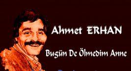 Ahmet Erhan Bugün De Ölmedim Anne Şiiri