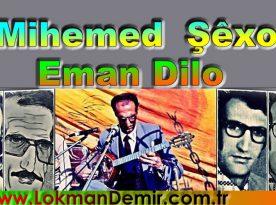 Mihemed Şêxo Eman Dilo Şarkı Sözleri