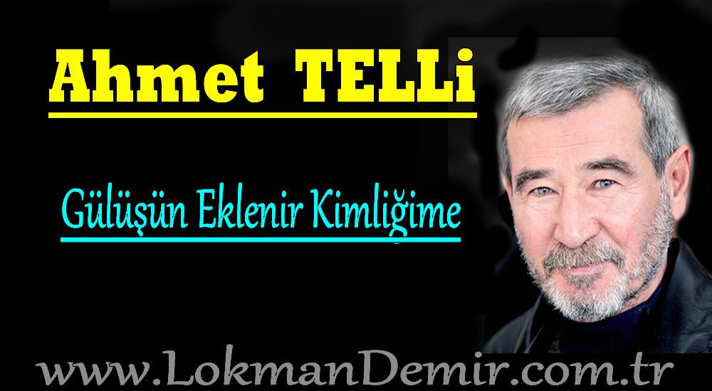 Ahmet Telli Gülüşün Eklenir Kimliğime