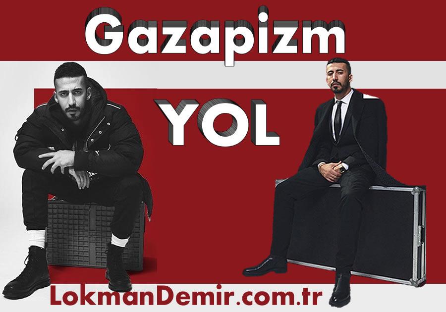 Gazapizm YOL Şarkı sözleri