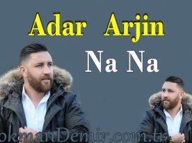 Adar Arjin Na Na Kürtçe Sözleri