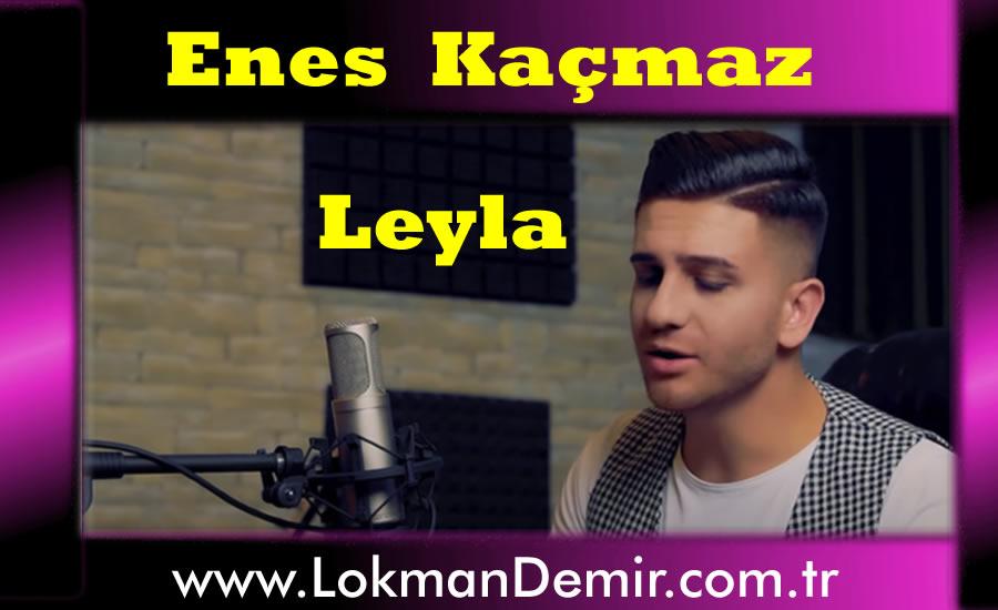 Enes Kaçmaz Leyla Türkçe Sözleri