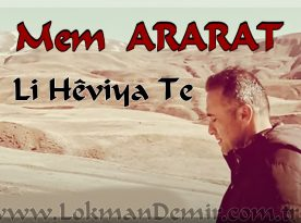 Mem ARARAT Li Hêviya Te Kürtçe Sözleri