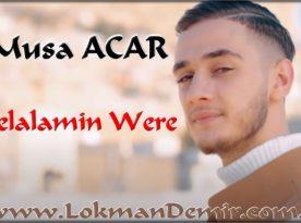 Musa Acar Delalamin Were sözleri